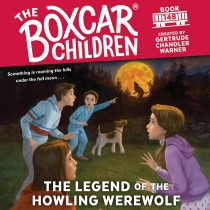 The Legend of the Howling Werewolf (The Boxcar Children Mysteries, Book #148)