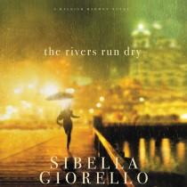 The Rivers Run Dry (Raleigh Harmon, Book #2)