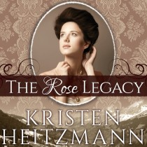 The Rose Legacy (Diamond of the Rockies, Book #1)