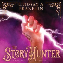The Story Hunter (The Weaver Trilogy, Book #3)