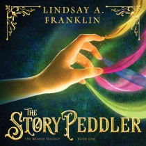 The Story Peddler (The Weaver Trilogy, Book #1)
