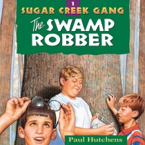 The Swamp Robber (Sugar Creek Gang, Book #1)