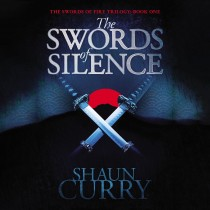 The Swords of Silence (The Swords of Fire Trilogy, Book #1)