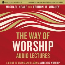The Way of Worship: Audio Lectures (Zondervan Biblical and Theological Lectures)