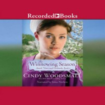 The Winnowing Season (Amish Vines and Orchards Series, Book #2)