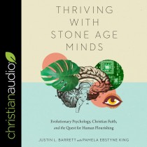 Thriving with Stone-Age Minds