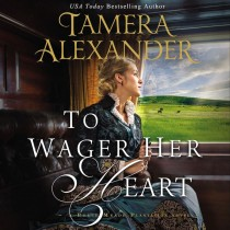 To Wager Her Heart (A Belle Meade Plantation Novel, Book #3)