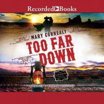 Too Far Down (The Cimarron Legacy, Book #3)