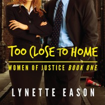 Too Close to Home (Women of Justice Series, Book #1)