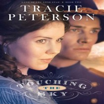 Touching the Sky (Land of the Lone Star Series, Book #2)