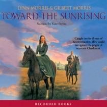 Toward the Sunrising (Cheney Duvall M.D. Series, Book #4)