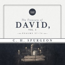 The Treasury of David, Vol. 2: Psalms 37-74