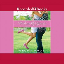 Undeniably Yours (A Porter Family Novel, Book #1)