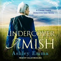Undercover Amish (Covert Police Detectives Unit, Book #1)