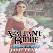 Valiant Bride (Brides of Montclair, Book #1)