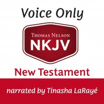 Voice Only Audio Bible - New King James Version, NKJV (Narrated by Tinasha LaRaye): New Testament