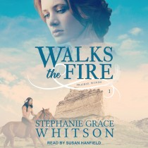 Walks the Fire (Prairie Winds Series, Book #1)
