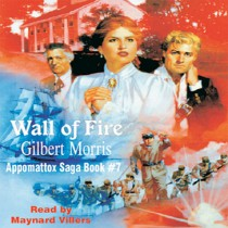 Wall of Fire (The Appomattox Saga, Book #7)