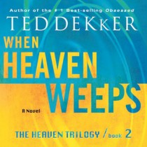 When Heaven Weeps (The Heaven Trilogy Series, Book #2)