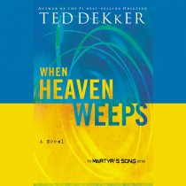When Heaven Weeps (The Heaven Trilogy, Book #2)