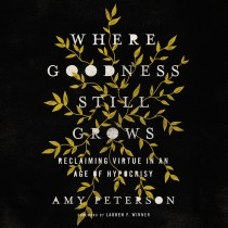 Where Goodness Still Grows