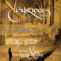 Oxbridge 2008: The Self Saved with C.S. Lewis