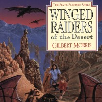 Winged Raiders of the Desert (Seven Sleepers, Book #5)