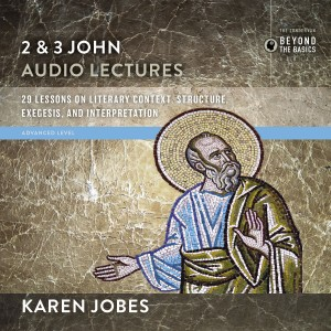 1, 2, and 3 John: Audio Lectures 2 and 3 John
