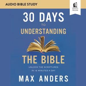 30 Days to Understanding the Bible (Audio Bible Studies)