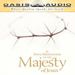 31 Days Meditating on the Majesty of Jesus