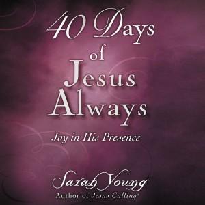 40 Days of Jesus Always (Jesus Calling)