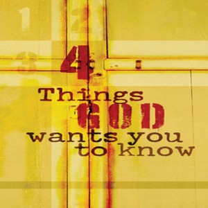 4 Things God Wants You to Know