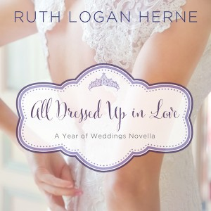 All Dressed Up in Love (A Year of Weddings Novella)