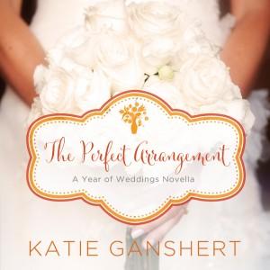 The Perfect Arrangement (A Year of Weddings Novella, Book #11)