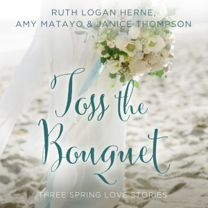 Toss the Boquet (A Year of Weddings Novella)