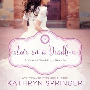 Love On a Deadline (A Year of Weddings Novella, Book #9)