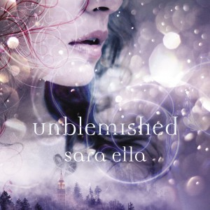 Unblemished (The Unblemished Trilogy, Book #1)