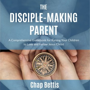 The Disciple-Making Parent