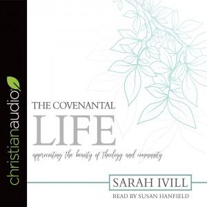 The Covenantal Life