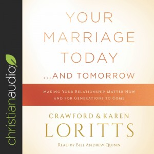 Your Marriage Today...and Tomorrow