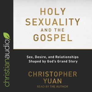 Holy Sexuality and the Gospel