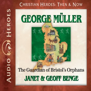 George Muller (Christian Heroes: Then & Now)