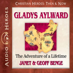 Gladys Aylward (Christian Heroes: Then & Now)