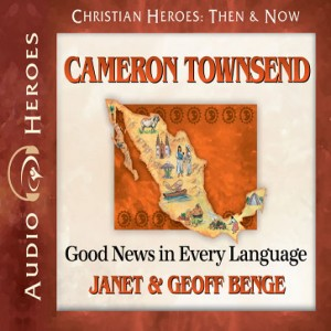 Cameron Townsend (Christian Heroes: Then & Now)