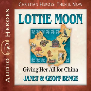 Lottie Moon (Christian Heroes: Then & Now)