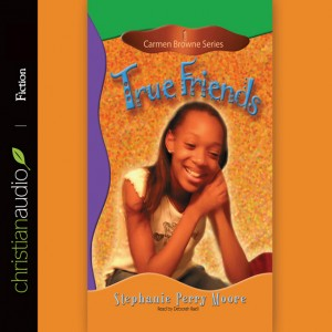 True Friends (Carmen Browne Series, Volume #1)