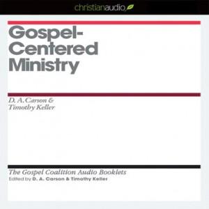 Gospel Centered Ministry