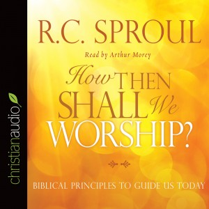 How Then Shall We Worship?