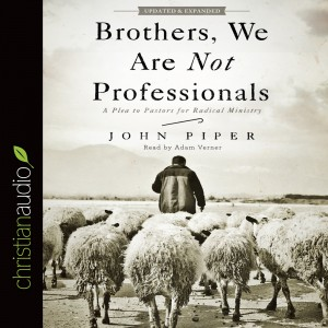 Brothers, We Are Not Professionals