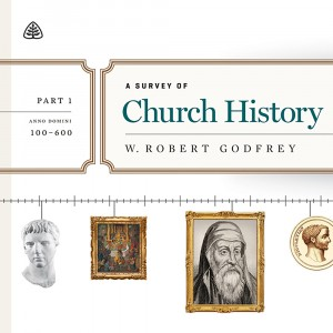 A Survey of Church History Teaching Series, Part 1
